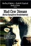 Mad Cow Disease (Bovine Spongiform Encephalopathy), Geoffrey S. Becker and Curtis W. Copeland, 1604563249