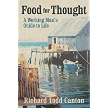 Food for Thought: A Working Man'S Guide to Life