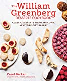 Read Online The William Greenberg Desserts Cookbook: Classic Desserts from an Iconic New York City Bakery Epub