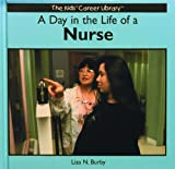 A Day in the Life of a Nurse, Liza N. Burby, 0823953025
