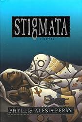 Stigmata by Phyllis Alesia Perry (1998-07-22)