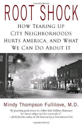 Root Shock: How Tearing Up City Neighborhoods Hurts...