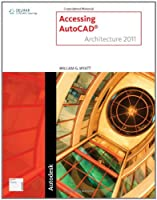 Accessing AutoCAD Architecture 2011 Front Cover
