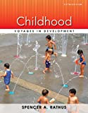 Childhood : Voyages in Development, Rathus, Spencer A., 1133956475