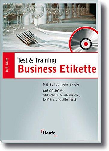 Karrierefaktor Business Etikette: Mit Stil zu mehr Erfolg (Test&Training)