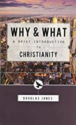 Why and What: A Brief Introduction to Christianity