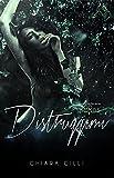 Distruggimi (Blood Bonds Vol. 2) (Italian Edition)