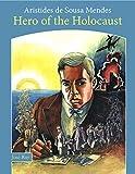 Aristides de Sousa Mendes: Hero of the Holocaust