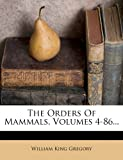 The Orders of Mammals, William King Gregory, 1278779086