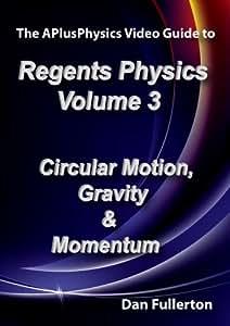 APlusPhysics Video Guide to Regents Physics: Volume 3