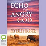 Echo of an Angry God | Beverley Harper