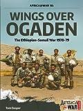 Wings Over Ogaden: The Ethiopian-Somali War, 1978-1979 (Africa@War)