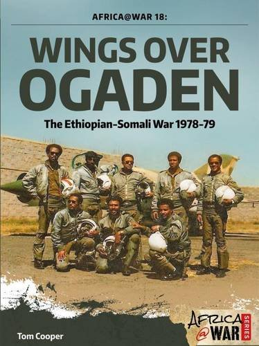 Wings over Ogaden: The Ethiopian-Somali War, 1978-1979 (Africa@War)
