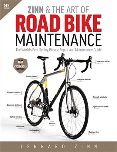 Zinn & the Art of Road Bike Maintenance: The World's Best-Selling Bicycle Repair and Maintenance Guide (Best Place To Fix A Flat Tire)