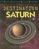 Destination Saturn (Destination Solar System)