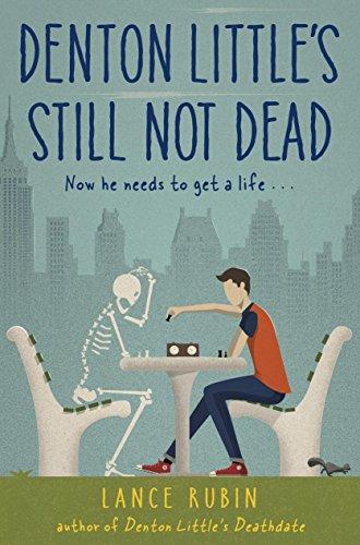 Denton Little's Still Not Dead (Denton Little Series Book 2) (Highschool Of The Dead Best Friends)