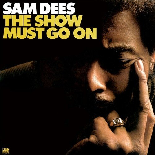 Sam Dees - The Show Must Go On (180 Gram)