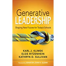 Generative Leadership: Shaping New Futures for Today's Schools