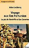 Voyage aux îles Fortunées - Le pic de Ténériffe et les Canaries par Jules