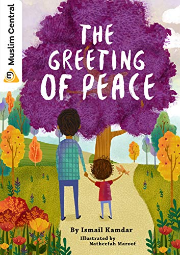 The Greeting Of Peace (Muslim Central Kids Book 1) by [Kamdar, Ismail]
