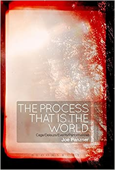 The Process That Is The World: Cage/deleuze/events/performances por Joe Panzner epub