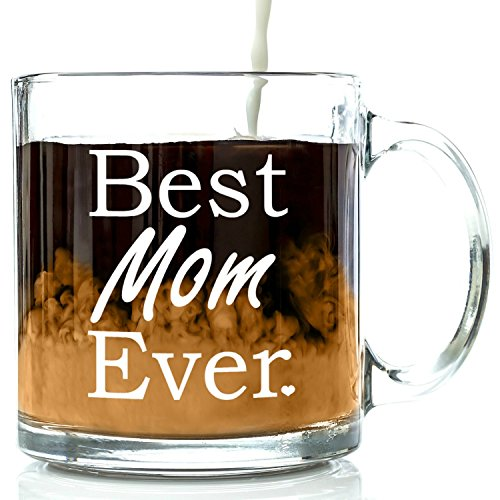 Best Mom Ever Glass Coffee Mug 13 oz - Top Birthday Gifts For Mom - Unique Gift For Her - Novelty Christmas Present Idea For Mother from Son or Daughter - Perfect For Women, Bride, Wife, Girlfriend Unique Gifts For Girlfriend Birthday