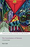The Constitution of Vietnam: A Contextual Analysis (Constitutional Systems of the World)
