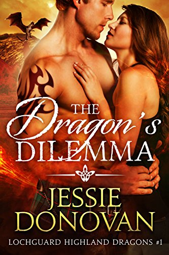The Dragon's Dilemma (Lochguard Highland Dragons Book 1) by [Donovan, Jessie]