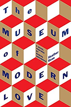 The Museum of Modern Love by [Rose, Heather]