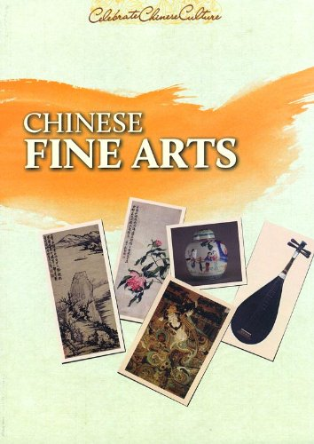 Chinese Fine Arts - Celebrating Chinese Culture Series pdf