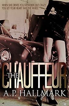 The Chauffeur by [Hallmark, A.P.]