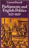 Parliaments and English Politics, 1621-1629 9780198226918
