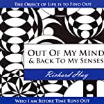 Out of My Mind and Back to My Senses | Richard Hay