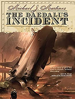 The Daedalus Incident (Daedalus Series Book 1) by [Martinez, Michael]