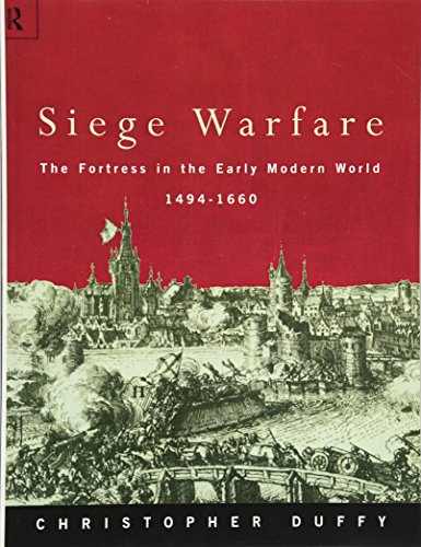 Siege Warfare: The Fortress in the Early Modern World 1494-1660, Vol. 1