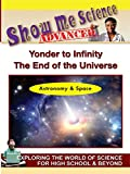 Astronomy & Space - Yonder to Infinity The End of the Universe