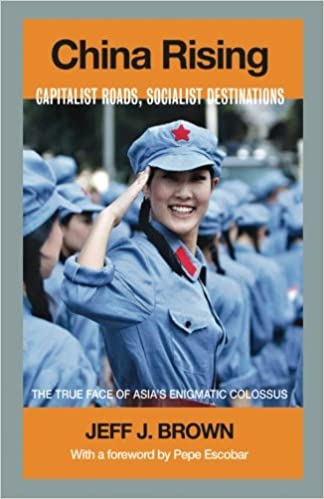China Rising: Capitalist Roads, Socialist Destinations ...