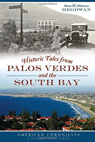 Historic Tales from Palos Verdes and the South Bay (American Chronicles)