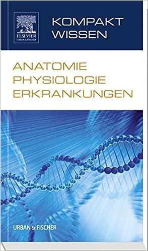 Kompaktwissen Anatomie Physiologie Erkrankungen: Amazon.de: Elsevier ...