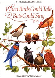 When Birds Could Talk And Bats Could Sing