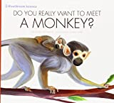 img - for Do You Really Want to Meet a Monkey? by Cari Meister (2015-01-01) book / textbook / text book