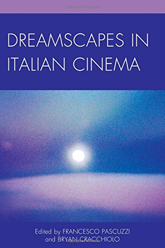 Dreamscapes in Italian Cinema (The Fairleigh Dickinson University Press Series in Italian Studies) by Fairleigh Dickinson University Press