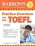 img - for Practice Exercises for the TOEFL (Barron's Practice Exercises for the Toefl) book / textbook / text book