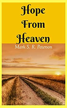 Hope From Heaven: A Novella by [Peterson, Mark S. R.]