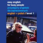 Easy English for Busy People: Polish Volume 1 | Helen Costello