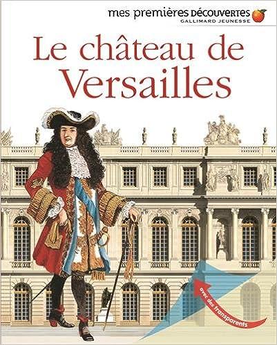 En ligne téléchargement gratuit Le château de Versailles pdf ebook