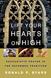 Lift Your Hearts on High, Ronald P. Byars, 0664228550