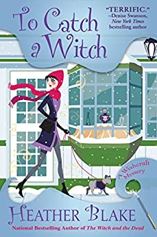 To Catch a Witch: A Wishcraft Mystery by [Heather Blake]