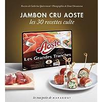 Jambon cru Aoste - Les 30 recettes culte