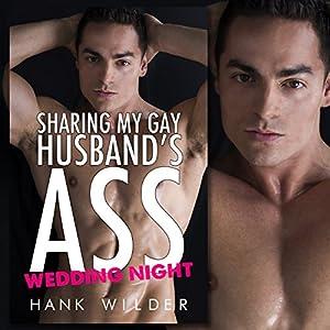 Sharing My Gay Husband's Ass: Wedding Night Audiobook